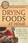 Drying Foods at Home: Everything You Need to Know about Preparing, Storing, and Consuming Dried Foods, Complete Guide