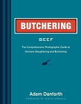 Butchering Beef..The Comprehensive Photographic Guide to Humane Slaughtering and Butchering